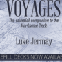 Voyages, Limited Edition by Luke Jermay
